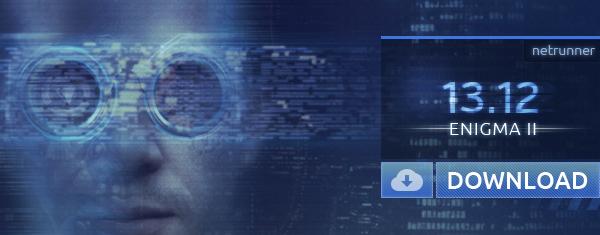 Netrunner 13.12: Enigma II